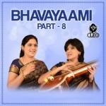 Bhavayaami - Part 8 songs