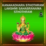 Kanakadhara Sthothram And Lakshmi Sahasranama Sthothram