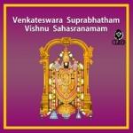 Venkateswara Suprabhatham And Vishnu Sahasranamam songs