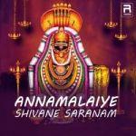 Annamalaiye Shivane Saranam songs