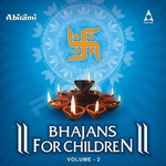 Bhajans For Children - Vol 2 songs