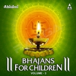 Bhajans for Children - Vol 3