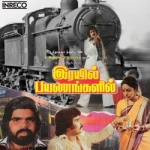 Listen to Amaithikku Peyarthaan songs from Rayil Payanangalil