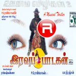 Iravu Paadagan songs