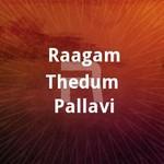 Raagam Thedum Pallavi songs