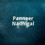Panneer Nadhigal songs