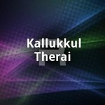 Kallukkul Therai songs
