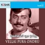 Vellai Pura Ondru songs