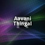 Aavani Thingal songs