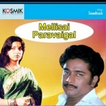 Mellisai Paravaigal songs
