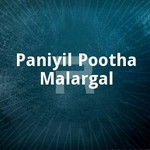 Paniyil Pootha Malargal songs