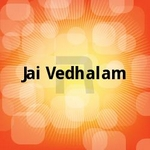 Jai Vedhalam songs
