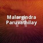 Malargindra Paruvathilay songs