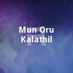 Mun Oru Kalathil songs