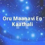 Oru Maanavi En Kaathali songs