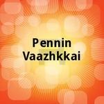 Pennin Vaazhkkai songs