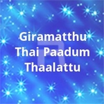 Giramatthu Thai Paadum Thaalattu songs