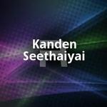 Kanden Seethaiyai songs