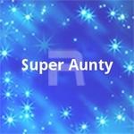 Super Aunty songs