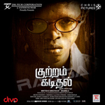 Kuttram Kadithal songs
