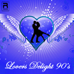 Lovers' Delight of 90's - Vol 4