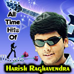 All Time Hits Of Harish Raghavendra songs