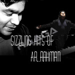 Sizziling Hits Of AR. Rahman songs