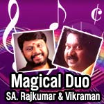 Magical Duo - SA. Rajkumar & Vikraman songs