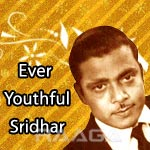 Ever Youthful Sridhar songs