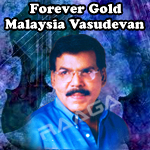 Forever Gold - Malaysia Vasudevan songs