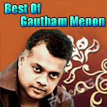 Best Of Gautham Menon songs