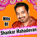 Hits Of Shankar Mahadevan songs