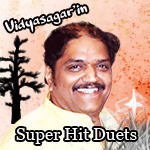 Vidyasagar'in Super Hit Duets songs