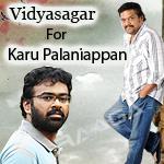 Vidyasagar For Karu Palaniappan songs