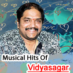 Musical Hits Of Vidyasagar songs