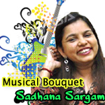 Musical Bouquet - Sadhana Sargam songs