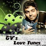 Love Tunes Of GV. Prakash songs