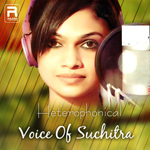Heterophonical Voice Of Suchitra songs
