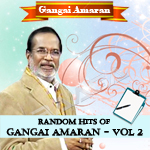 Random Hits Of Gangai Amaran - Vol 2 songs