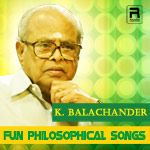 K. Balachander Fun Philosophical Songs songs