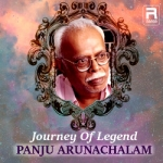 Journey Of Legend Panju Arunachalam songs