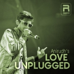 Anirudh's Love Unplugged