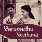 Varuvadhu Neethana songs