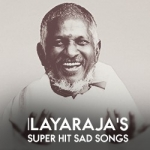 Ilayaraja's Super Hit Sad Songs songs
