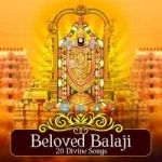 Beloved Balaji -  20 Divine Songs songs