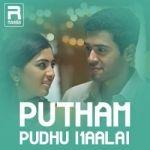Putham Puthu Kaalai songs