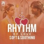 Rhythm of Love - Soft & Soothing songs