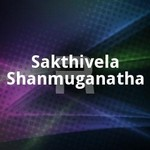 Sakthivela Shanmuganatha songs