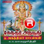 Kandar Anubhoothi Agathiyar Paadalkal songs