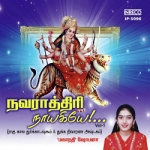 Navarathiri Naayakiyae - Vol 1 songs